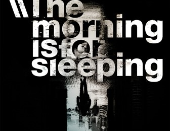 The Morning Is For Sleeping